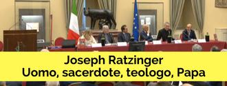 Joseph Ratzinger - Uomo, sacerdote, teologo Papa